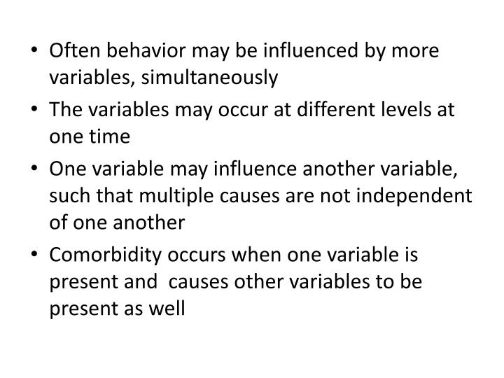 Often behavior may be influenced by more variables, simultaneously