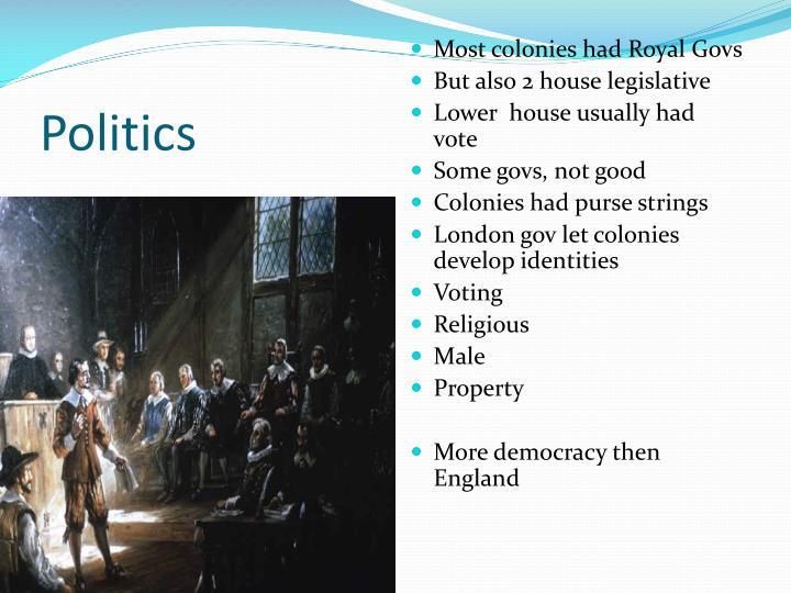 Most colonies had Royal Govs