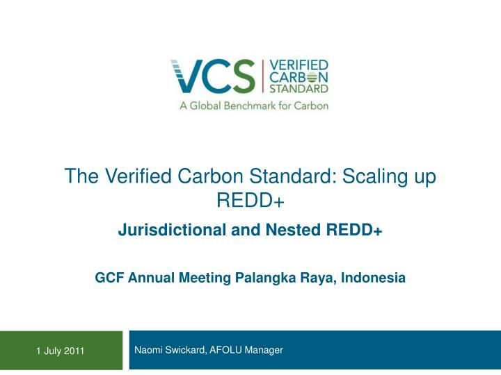 the verified carbon standard scaling up redd n.