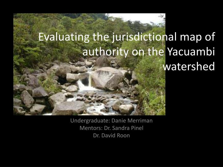 evaluating the jurisdictional map of authority on the yacuambi watershed n.