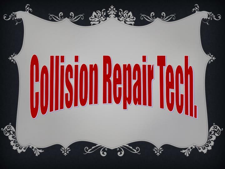 Collision Repair Tech.