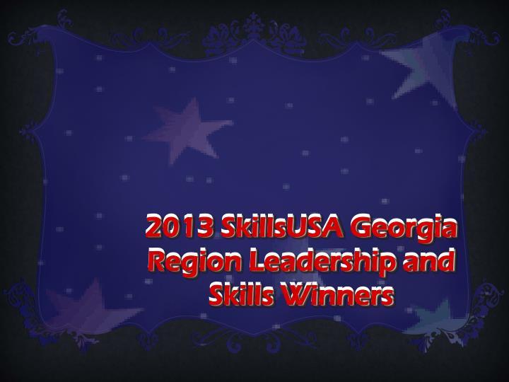 2013 SkillsUSA Georgia Region Leadership and Skills Winners