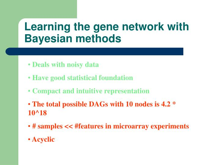 Learning the gene network with Bayesian methods