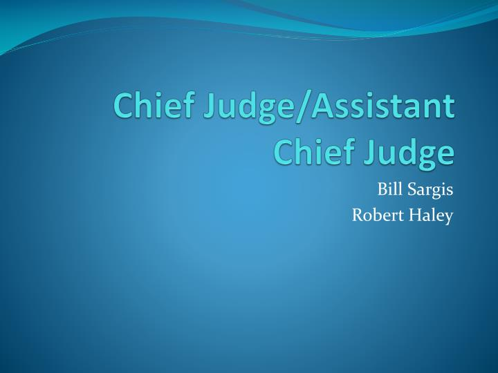 chief judge assistant chief judge n.