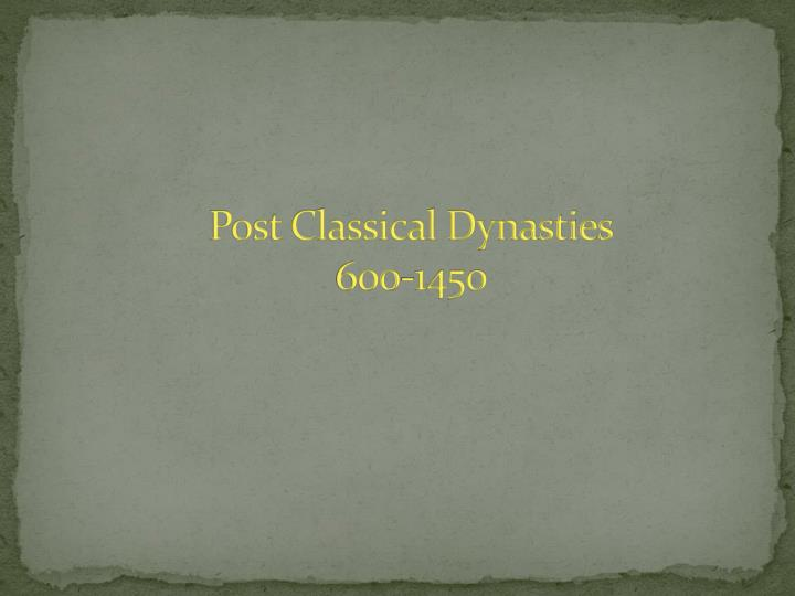 Post Classical Dynasties