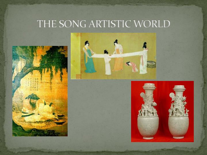 THE SONG ARTISTIC WORLD