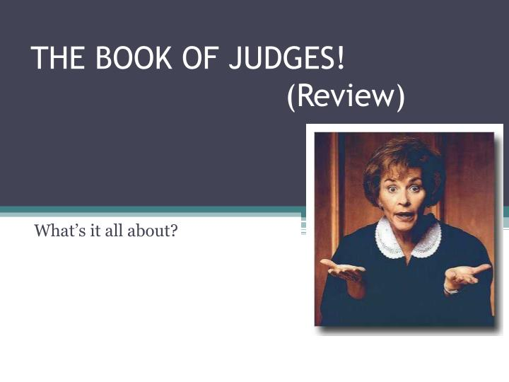 the book of judges Key characters in the book of judges othniel, ehud, shamgar, deborah, gideon, tola, jair, abimelech, jephthah, ibzan, elon, abdon, samson, delilah key verses judges 2:11-12 and the people of israel did what was evil in.