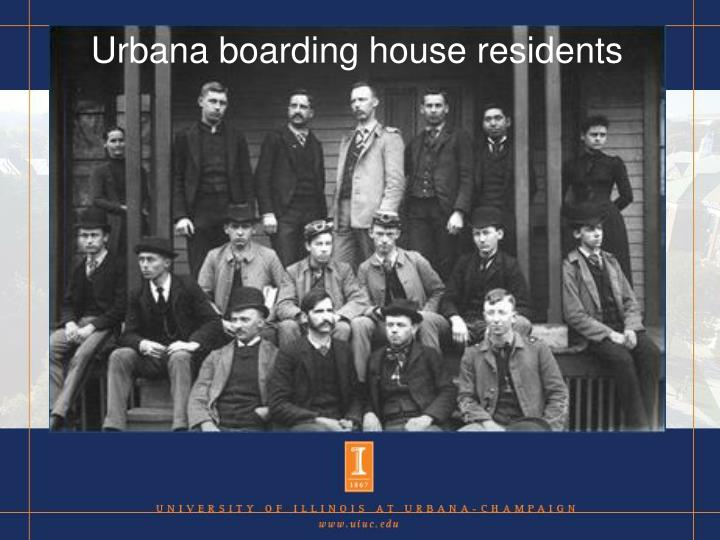 Urbana boarding house residents