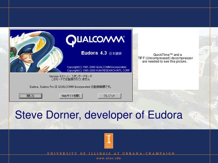 Steve Dorner, developer of Eudora