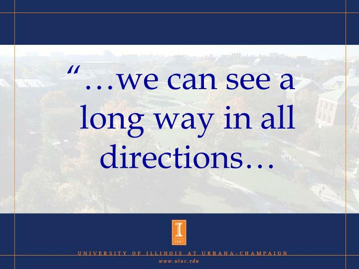 """""""…we can see a long way in all directions…"""