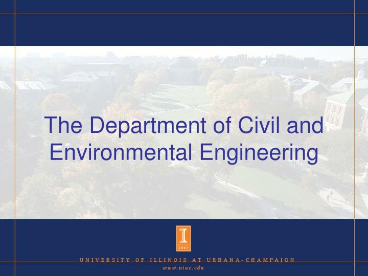 The Department of Civil and Environmental Engineering