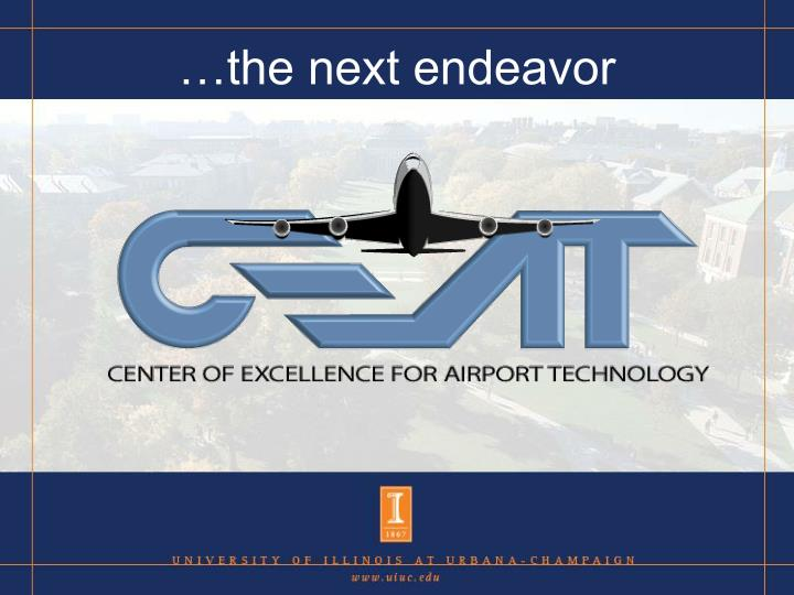 …the next endeavor