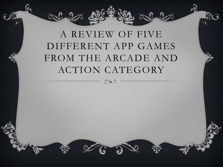a review of five different app games from the arcade and action category n.