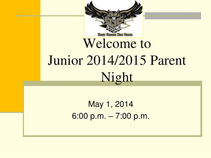 welcome to junior 2014 2015 parent night n.