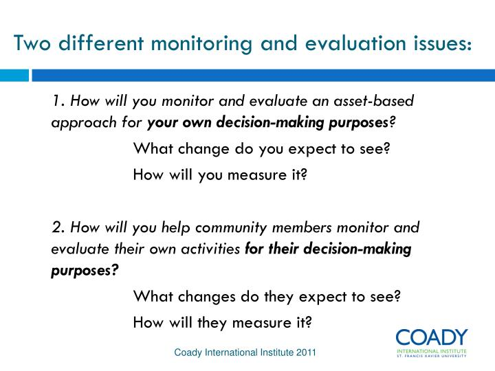 Two different monitoring and evaluation issues: