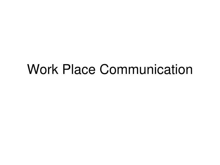 work place communication n.