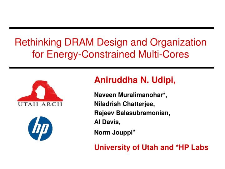 rethinking dram design and organization for energy constrained multi cores n.