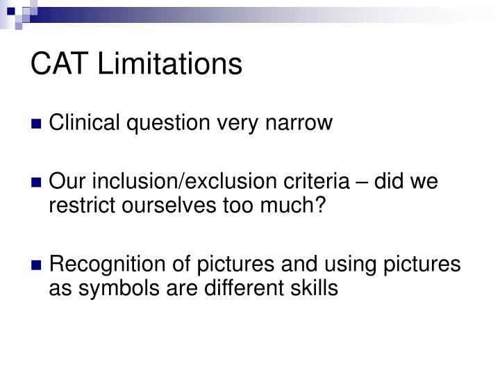 CAT Limitations