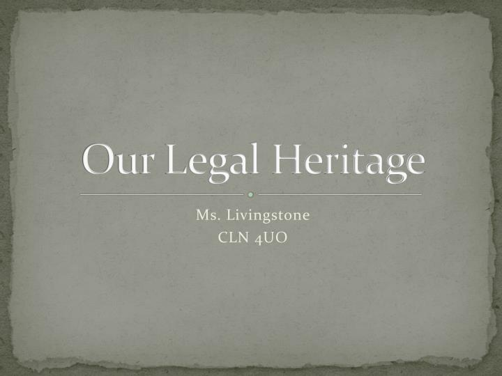 our legal heritage n.