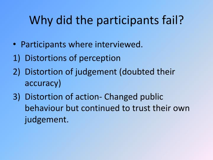 Why did the participants fail?