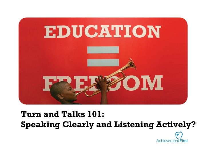 turn and talks 101 speaking clearly and listening actively n.