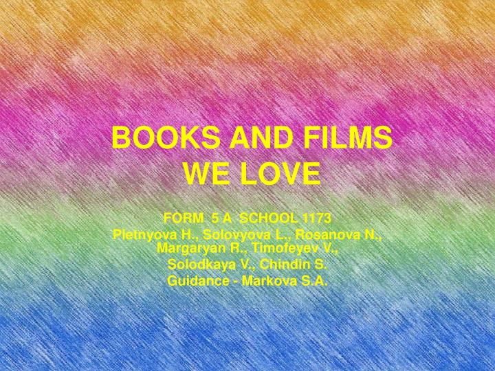Books and films we love