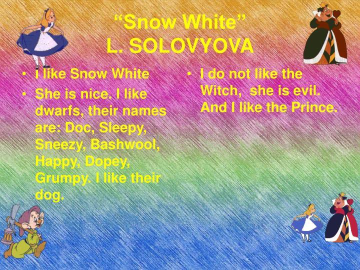 I like Snow White
