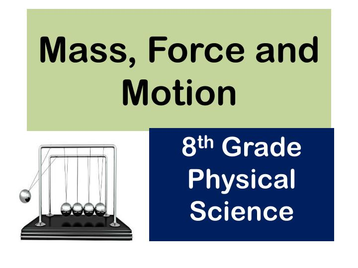 mass force and motion n.