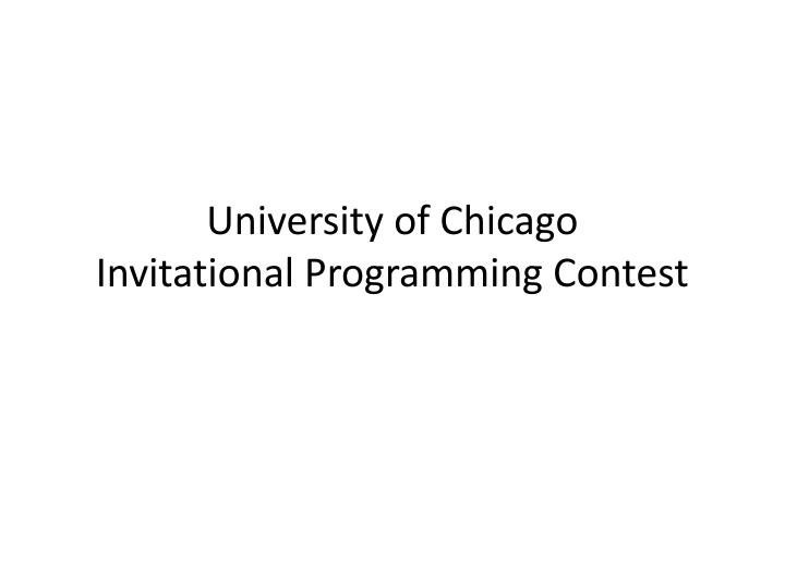 university of chicago invitational programming contest n.