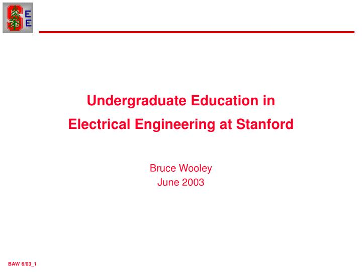 PPT - Undergraduate Education in Electrical Engineering at