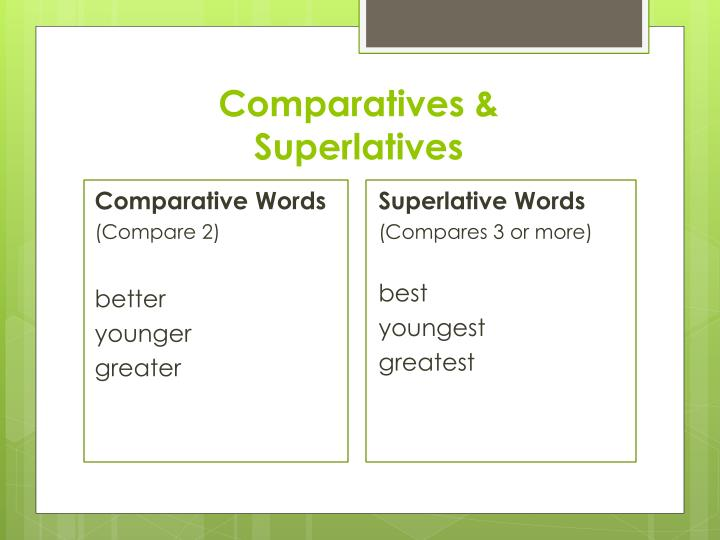 Comparatives &