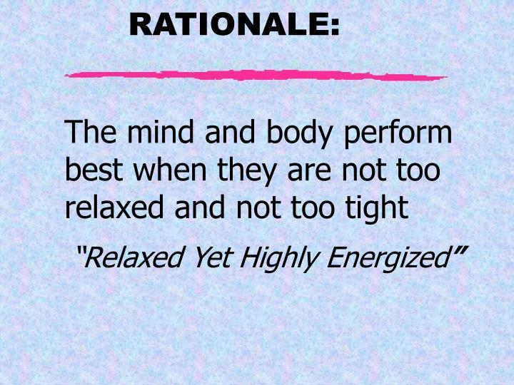 The mind and body perform best when they are not too relaxed and not too tight