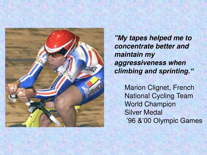 """""""My tapes helped me to concentrate better and maintain my aggressiveness when climbing and sprinting."""""""