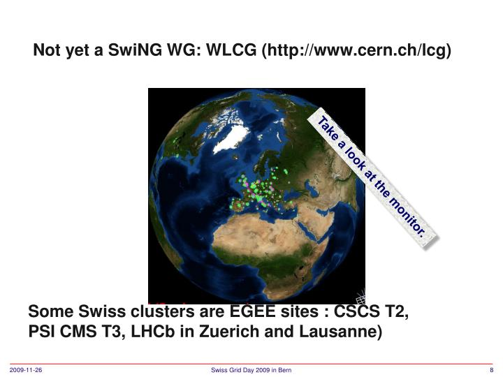 Not yet a SwiNG WG: WLCG (http://www.cern.ch/lcg)