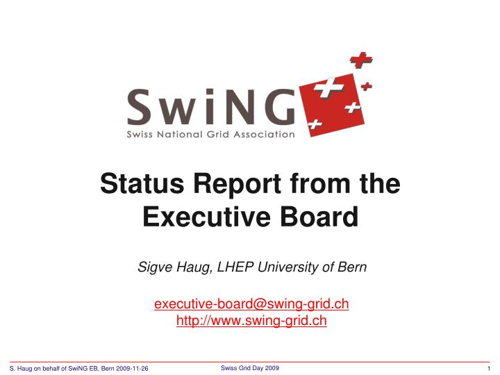 Status report from the executive board