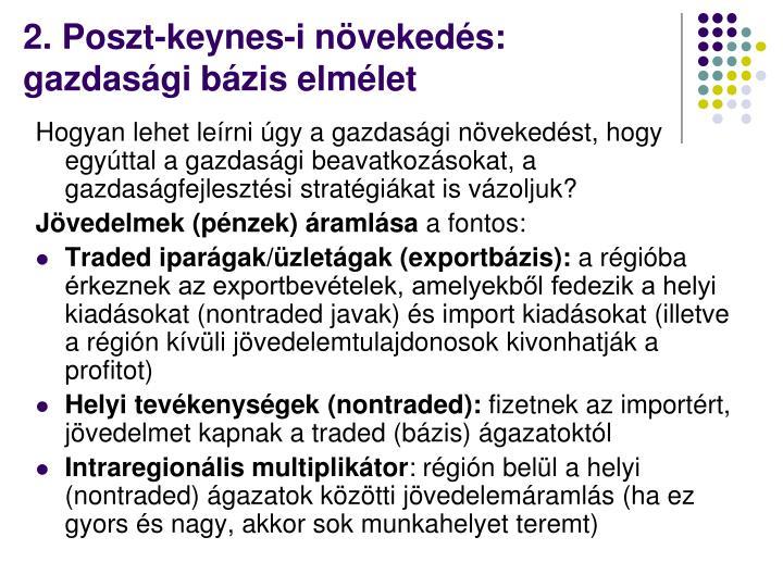 2. Poszt-keynes-i növekedés: