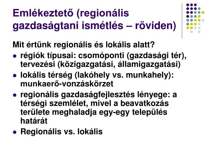 Emlékeztető (regionális gazdaságtani ismétlés – röviden)