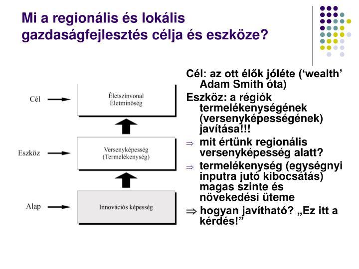 Mi a regionális és lokális gazdaságfejlesztés célja és eszköze?