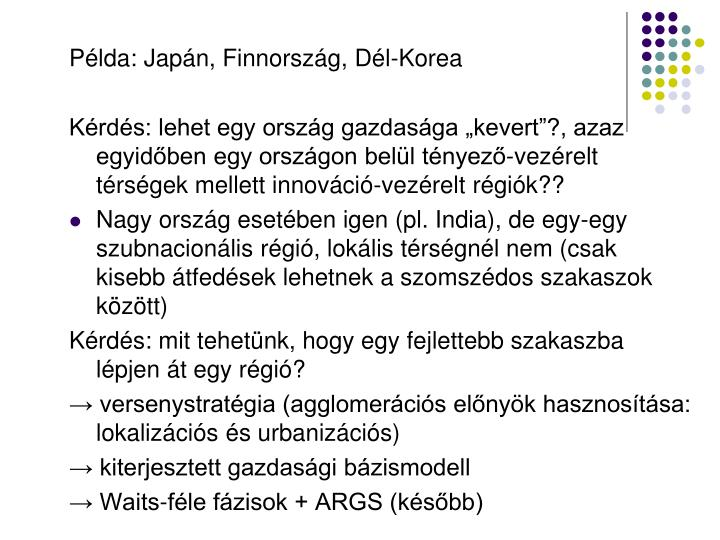 Példa: Japán, Finnország, Dél-Korea
