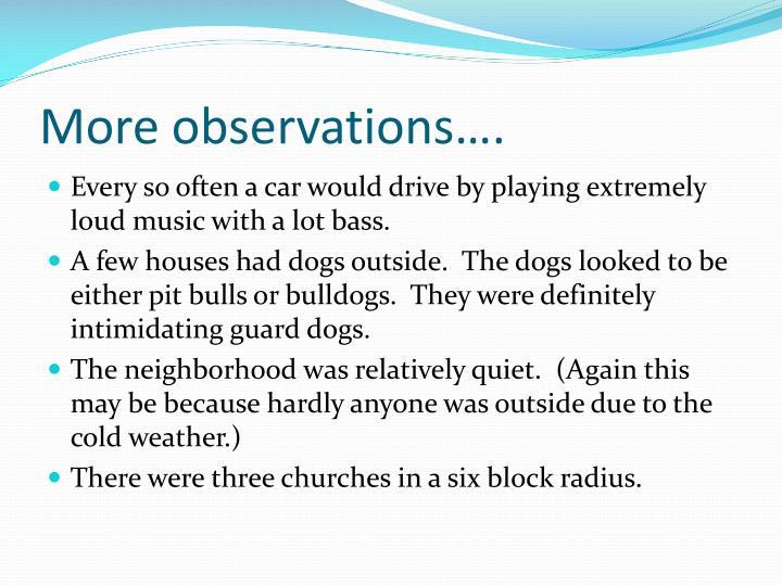 More observations….