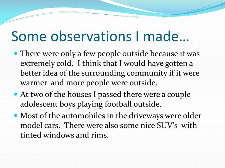 Some observations I made…