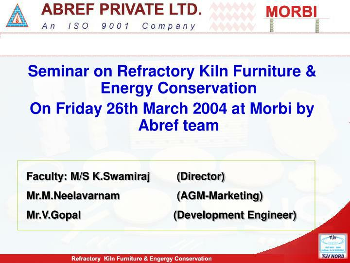 Seminar on Refractory Kiln Furniture & Energy Conservation