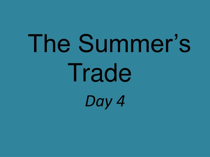 the summer s trade n.