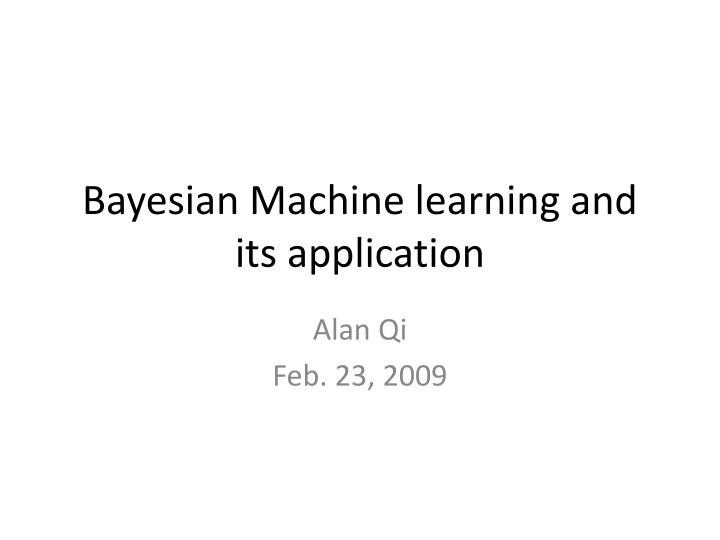 bayesian machine learning and its application n.