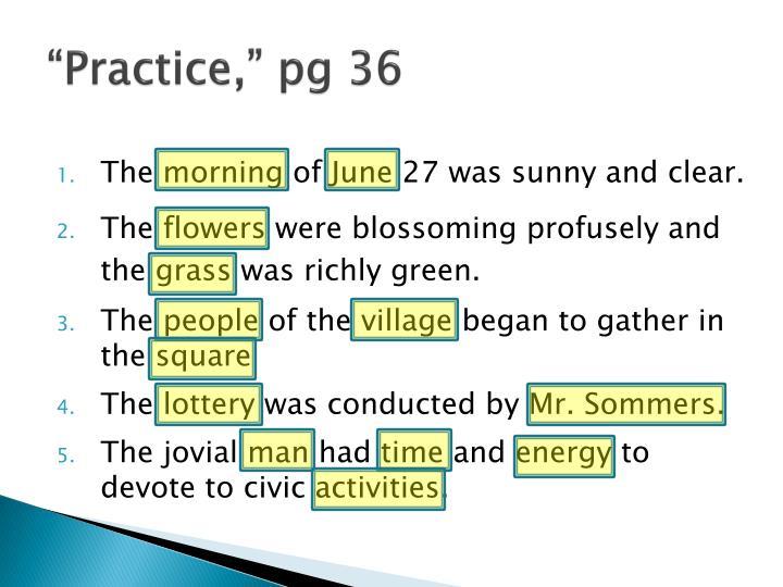 """""""Practice,"""" pg 36"""