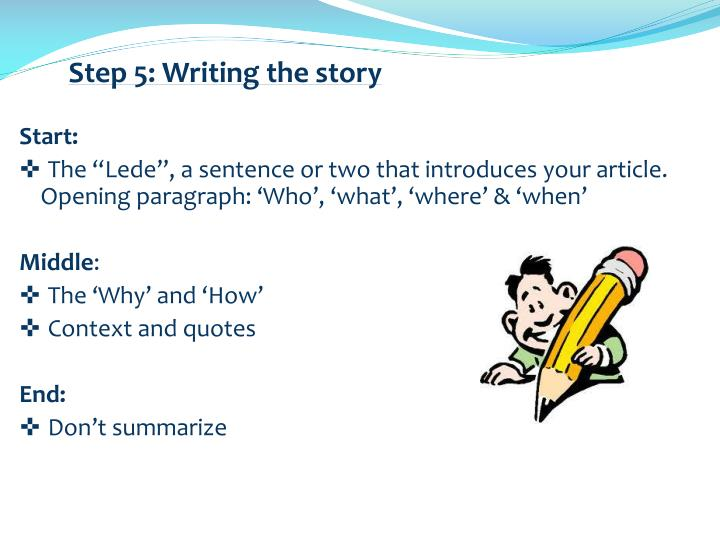 Step 5: Writing the story
