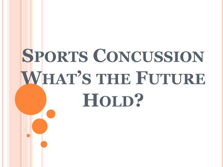 sports concussion what s the future hold n.