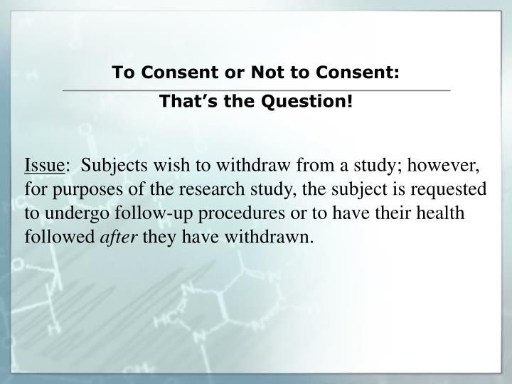 To consent or not to consent that s the question
