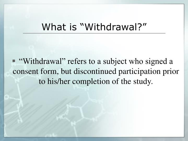 """What is """"Withdrawal?"""""""