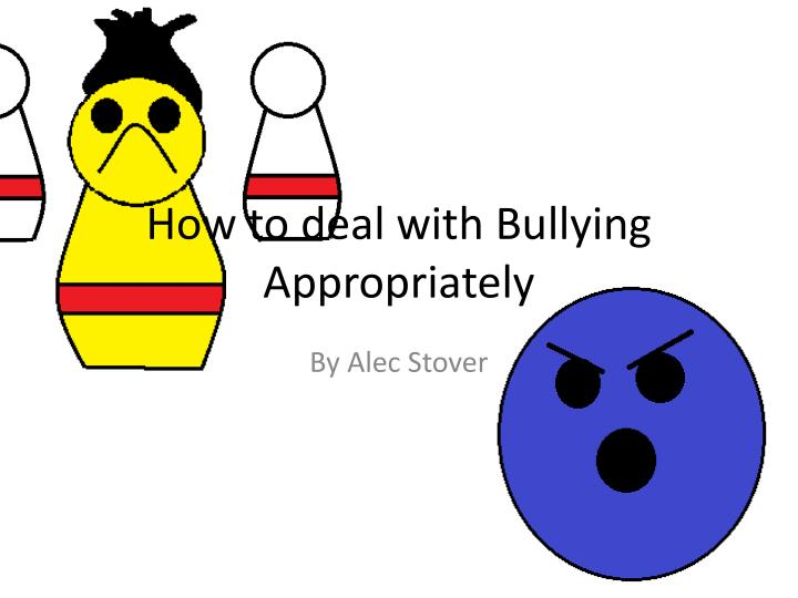 how to deal with bullying appropriately n.